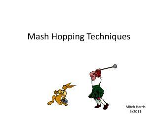 Mash Hopping Techniques
