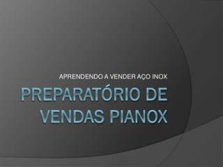 Preparatório de Vendas Pianox