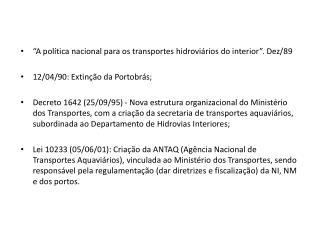 """""""A política nacional para os transportes hidroviários do interior"""". Dez/89"""