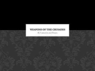 Weapons of the Crusades