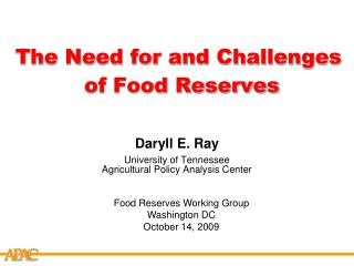 The Need for and Challenges  of Food Reserves