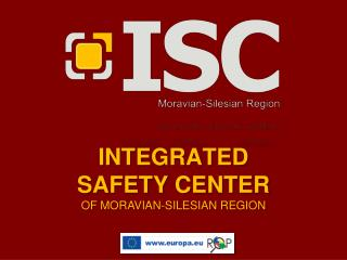 INTEGRATED SAFETY CENTER OF MORAVIAN-SILESIAN REGION