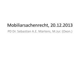 Mobiliarsachenrecht, 20.12.2013