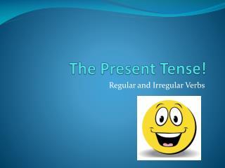 The Present Tense!