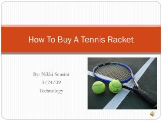 How To Buy A Tennis Racket