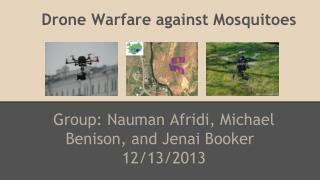 Drone Warfare against Mosquitoes