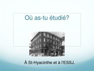 Où as-tu étudié?
