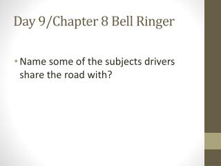 Day 9/Chapter  8  Bell Ringer