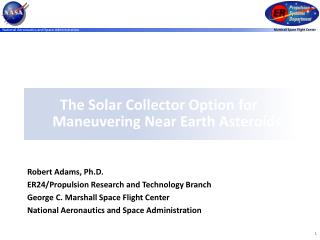 The Solar Collector Option for Maneuvering Near Earth Asteroids