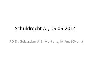 Schuldrecht AT, 05.05.2014