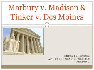 Marbury v. Madison & Tinker v. Des Moines