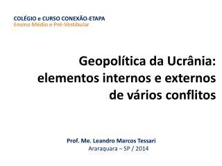 Geopolítica da Ucrânia: elementos internos e externos de vários conflitos
