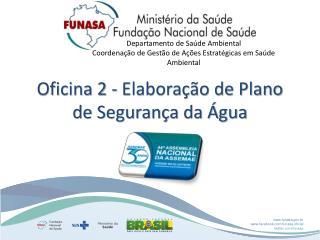 Oficina 2 - Elaboração de Plano de Segurança da Água
