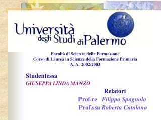 Facolt  di Scienze della Formazione Corso di Laurea in Scienze della Formazione Primaria A. A. 2002