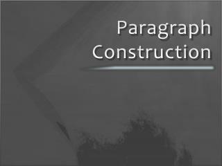 Paragraph Construction