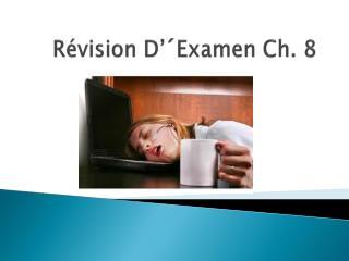 R évision D'´Examen Ch. 8