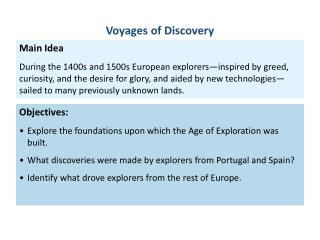 Objectives: Explore the  foundations upon which the Age of Exploration was  built.
