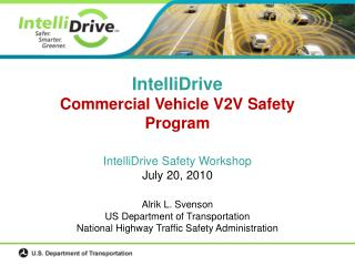 IntelliDrive  Commercial Vehicle V2V Safety Program