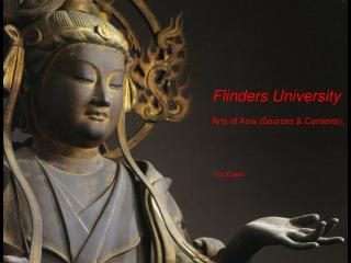 Flinders University  Arts of Asia (Sources & Contexts), EDUC9884