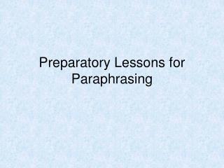 Preparatory Lessons for Paraphrasing