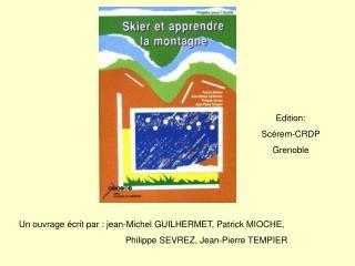 Un ouvrage écrit par : jean-Michel GUILHERMET, Patrick MIOCHE,