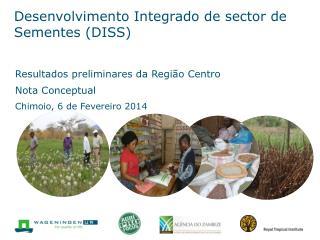 Desenvolvimento Integrado de sector de Sementes (DISS)