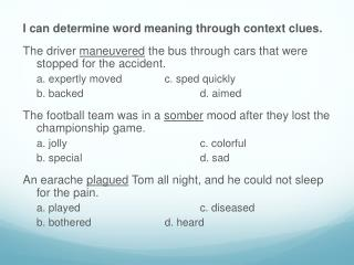 I can  determine  word meaning through context clues.