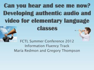 Can you hear and see me now?  Developing authentic audio and video for elementary language classes