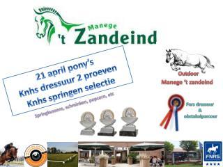21 april pony's Knhs  dressuur 2 proeven Knhs  springen selectie