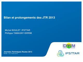 Journ�es Techniques Routes 2013 Nantes � 6 & 7 f�vrier 2013