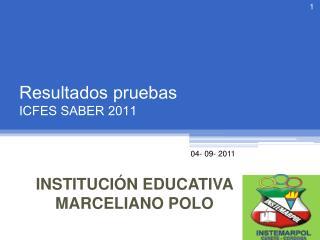 Resultados pruebas  ICFES SABER 2011