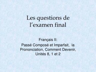 Les questions de  l'examen final
