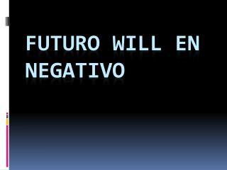 Futuro will en negativo