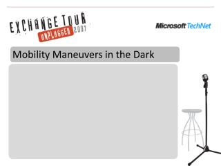 Mobility Maneuvers in the Dark
