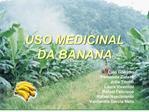 USO MEDICINAL DA BANANA