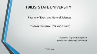 Student : Tigran Budaghyan  Professor: Manana Khachidze