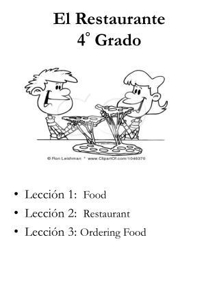 El  Restaurante 4 ° Grado