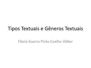 Tipos Textuais e Gêneros Textuais