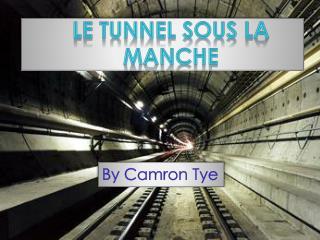 L e Tunnel Sous La Manche
