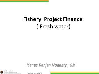 Fishery Project Finance  ( Fresh water)