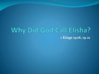 Why Did God Call Elisha ?