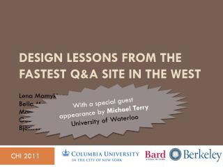Design Lessons from the Fastest Q&A Site in the West