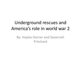 Underground rescues and America's role in world war 2
