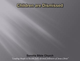 Children are Dismissed