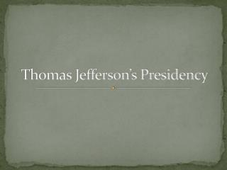 Thomas Jefferson�s Presidency