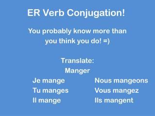 ER Verb Conjugation!