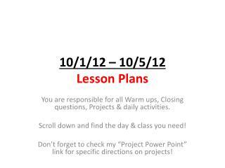 10/1/12 – 10/5/12 Lesson Plans