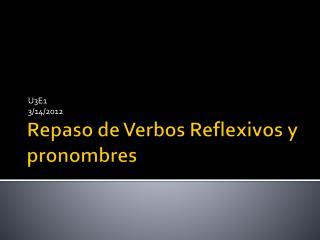 Repaso de Verbos Reflexivos y pronombres