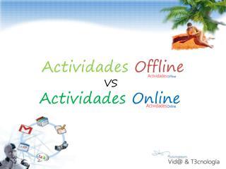 Actividades Offline VS Actividades Online