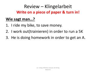 Review –  Klingelarbeit Write on a piece of paper & turn  in!